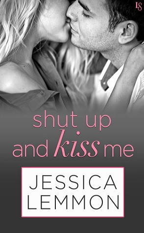 Review: Shut Up and Kiss Me by Jessica Lemmon