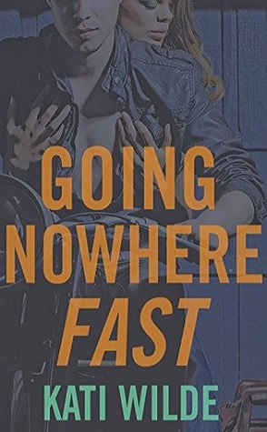 Guest Review: Going Nowhere Fast by Kati Wilde