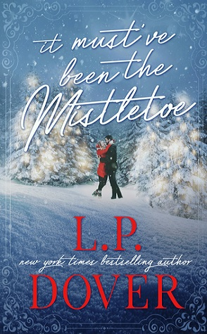 Guest Review: It Must've Been the Mistletoe by L.P. Dover
