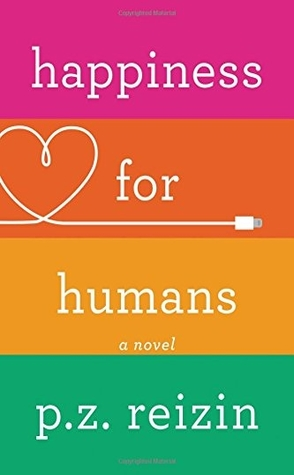 Sunday Spotlight: Happiness for Humans by P.Z. Reizin