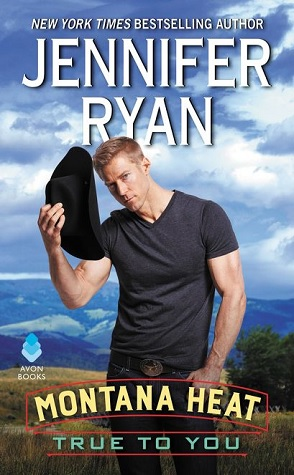 Sunday Spotlight: Montana Heat: True to You by Jennifer Ryan