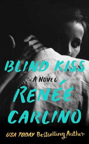 Guest Review: Blind Kiss by Renee Carlino