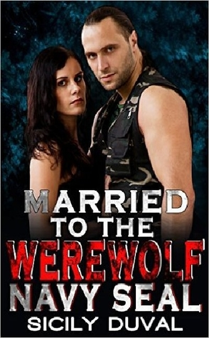 Married to the Werewolf Navy Seal by Sicily Duval Book Cover