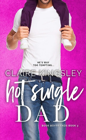 Joint Review: Hot Single Dad by Claire Kingsley