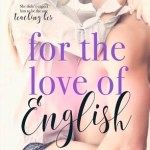 For the Love of English by A.M. Hargrove