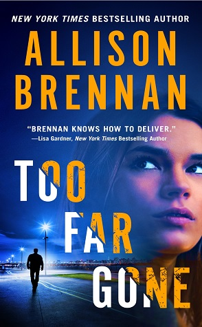 Excerpt Spotlight: Too Far Gone by Allison Brennan