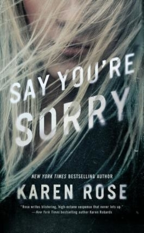 Review: Say You're Sorry by Karen Rose