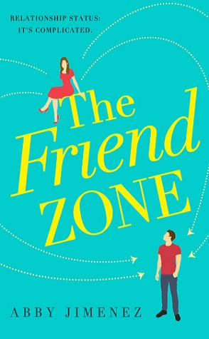 Joint Rant: The Friend Zone by Abby Jimenez