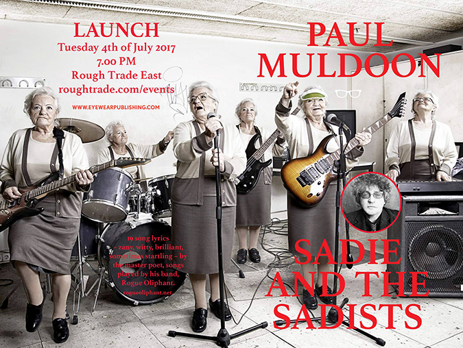 Breaking News | Paul Muldoon: Sadie and the Sadists Launch @RoughTrade East @TrumanBrewery