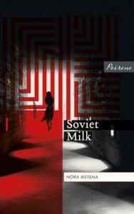 Soviet Milk by Nora Ikstena bookblast diary