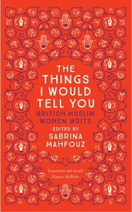 The Things I Would Tell You: British Muslim Women Write bookblast 10x10 tour
