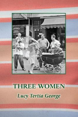 Three Women Lucy Tertia George