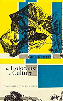 The Holocaust as Culture by Imre Kertész bookblast diary