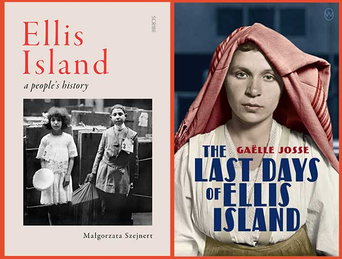 Review | The Last Days of Ellis Island, Gaëlle Josse & Ellis Island: A People's History, Malgorzata Szejnert
