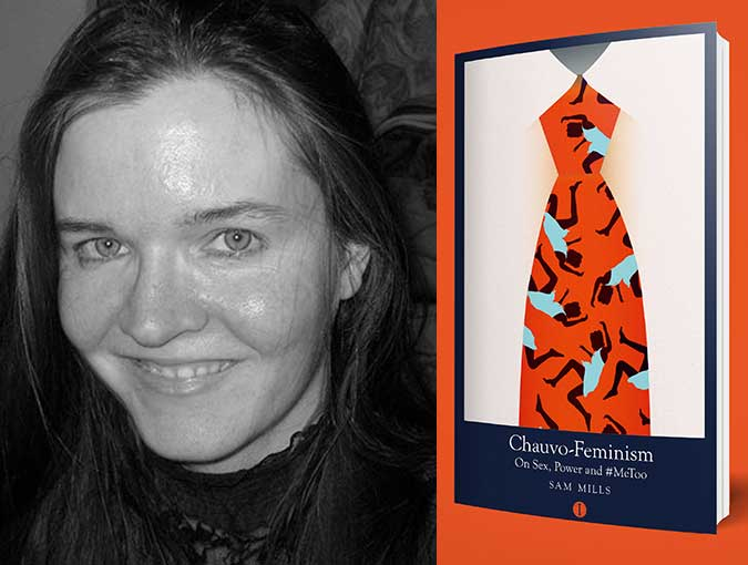 Review | Chauvo-Feminism: On Sex, Power and #MeToo, Sam Mills | Indigo Press