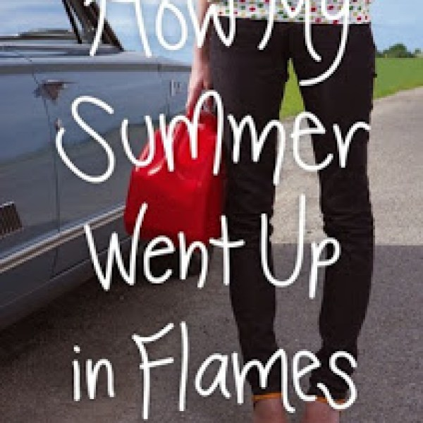 ARC Review: How My Summer Went Up in Flames by Jennifer Salvato Doktorski