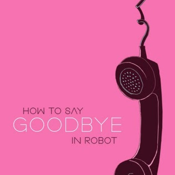 Review: How to Say Goodbye in Robot by Natalie Standiford