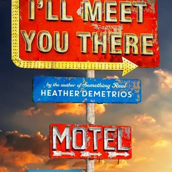 """""""What Do I Stand For?"""" Early Review: I'll Meet You There by Heather Demetrios"""
