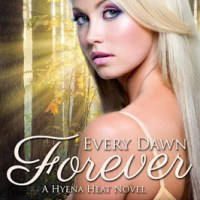 Every Dawn Forever –  A Hyena Heat Novel Book Two – Review