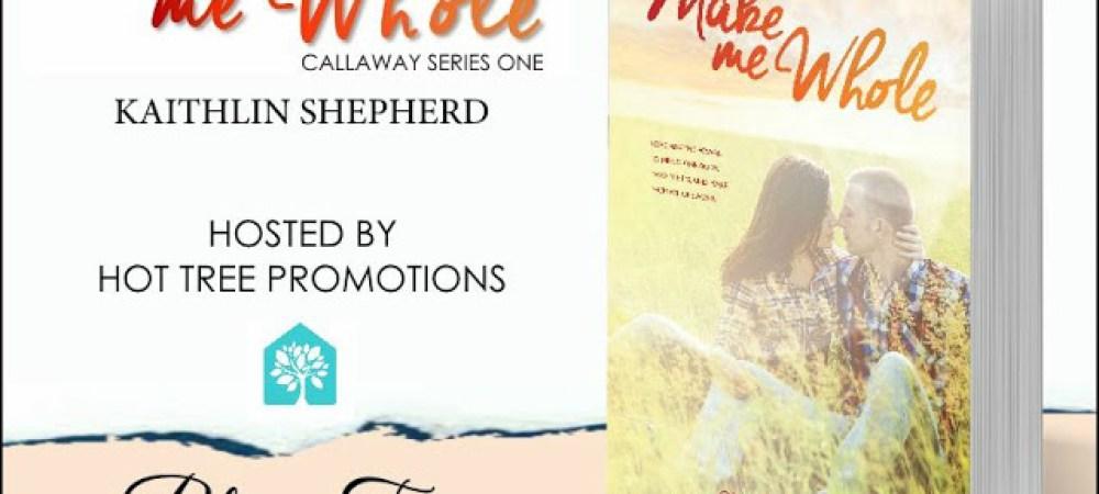 KAITHLYN SHEPHERD's MAKE ME WHOLE BOOK TOUR