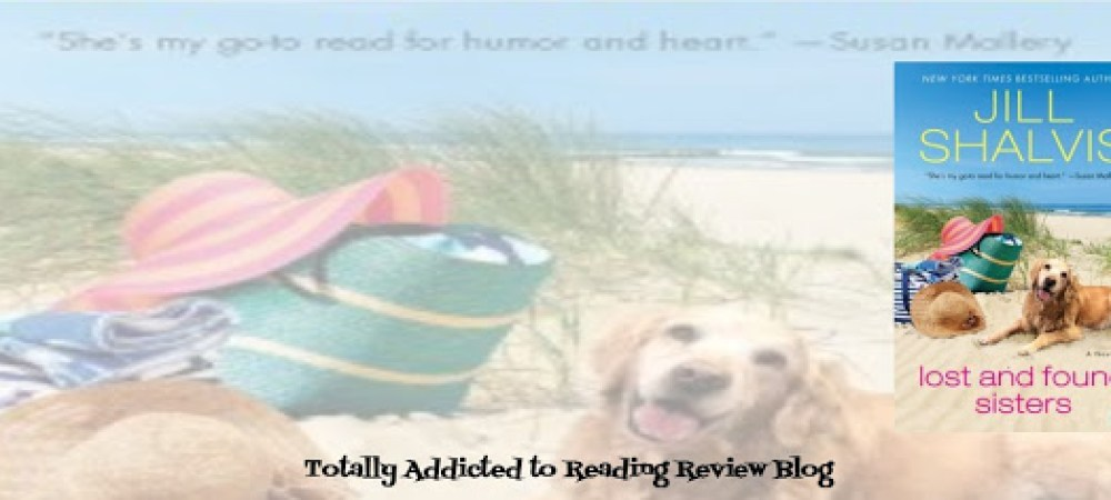 BOOK REVIEW and SPOTLIGHT TOUR: LOST and FOUND SISTERS by JILL SHALVIS