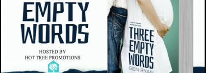 BOOK TOUR: THREE EMPTY WORDS by GEN RYAN @genryan15  #Excerpt #Giveaway
