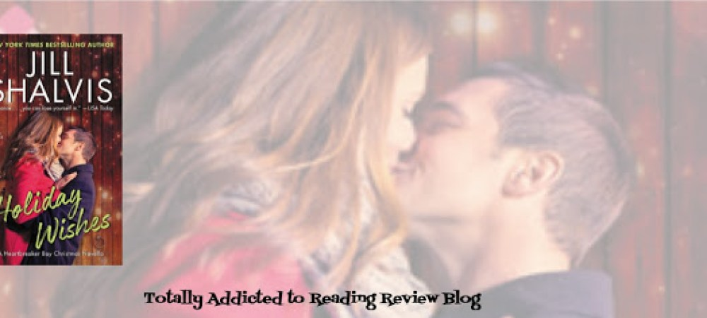 BOOK REVIEW: HOLIDAY WISHES by JILL SHALVIS @JillShalvis #Romance #HolidayReads