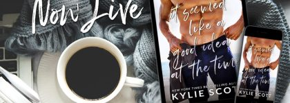 REVIEW TOUR: IT SEEMED LIKE a GOOD IDEA at the TIME by KYLIE SCOTT @KylieScottbooks #CONTEMPORARYROMANCE @InkSlingerPR