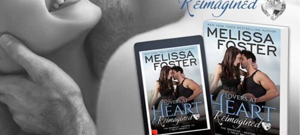 BOOK REVIEW TOUR: LOVERS AT HEART REIMAGINED by MELISSA FOSTER @Melissa_Foster @beckvalleybook #ContemporaryRomance