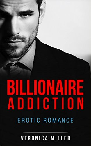Book Cover: BILLIONAIRE ADDICTION by Veronica Miller