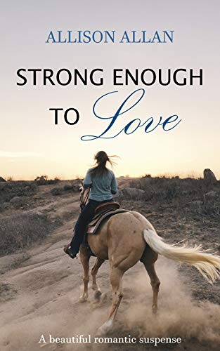 Strong enough to love by Allison Allan