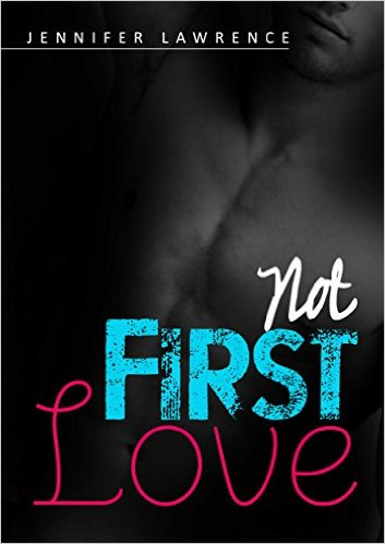 Book Cover: NOT FIRST LOVE by Jennifer Lawrence