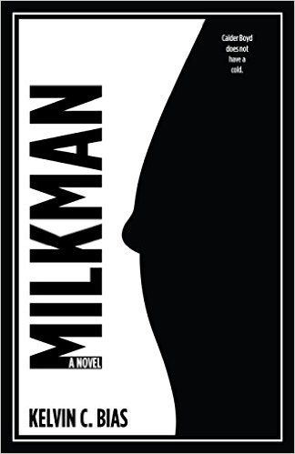 Book Cover: Milkman by Kelvin C. Bias