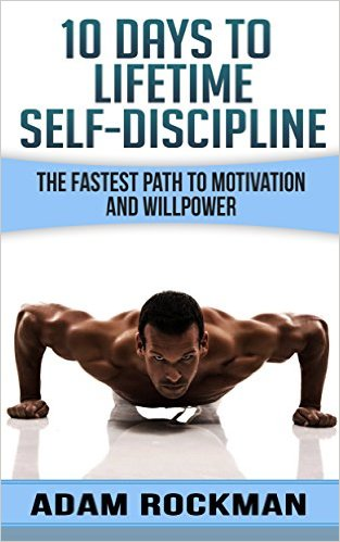 Book Cover: 10 Days To Lifetime Self-DisciplinebyAdam Rockman