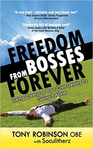 Book Cover: Freedom from Bosses Forever by Tony Robinson OBE