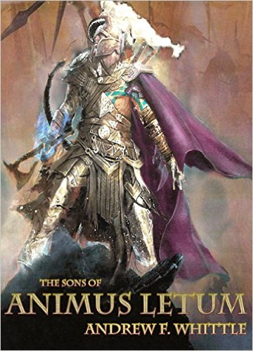 Book Cover: The Sons of Animus Letum by Andrew F. Whittle