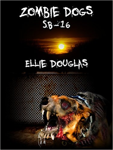 Book Cover: Zombie Dogs SB-16 by Ellie Douglas