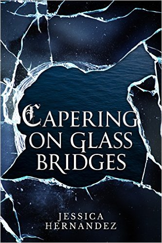 Book Cover: Capering On Glass Bridges by Jessica Hernandez