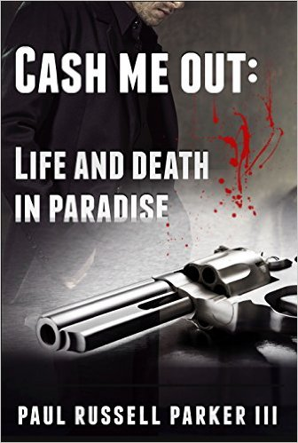 Book Cover: Cash Me Out by Paul Russell Parker III