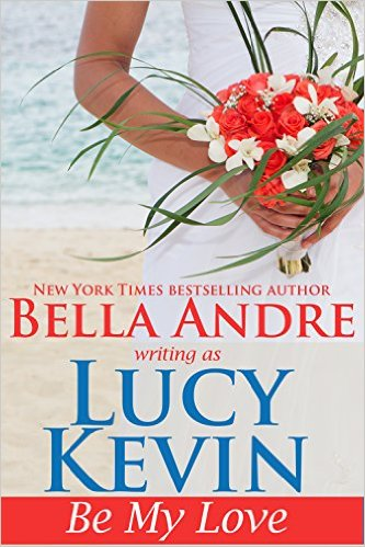 Book Cover: BE MY LOVE by Bella Andre