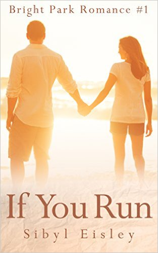 Book Cover: If You Run (Bright Park Romance #1) by Sibyl Eisley