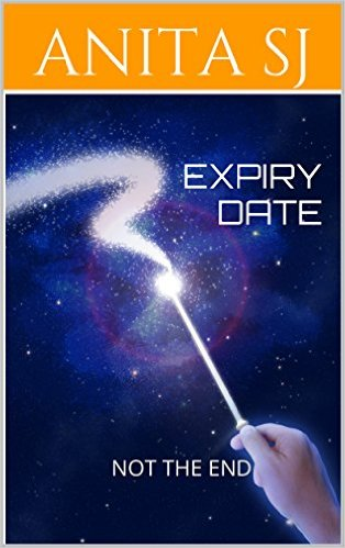 Book Cover: Expiry Date: Not The End By Anita S J