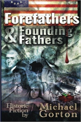 Book Cover: Forefathers & Founding Fathers by Michael Gorton