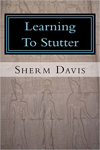 Book Cover: Learning to Stutter bySherm Davis