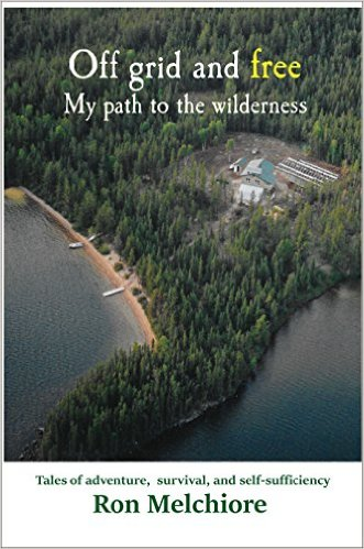 Book Cover: Off Grid and Free by Ron Melchiore