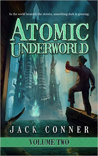 Book Cover: Atomic Underworld: Part Two by Jack Conner