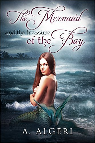 Book Cover: The Mermaid and the Treasure of the Bay by A. Algeri