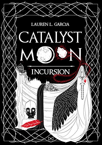 Book Cover: Catalyst Moon: Incursion by Lauren L. Garcia