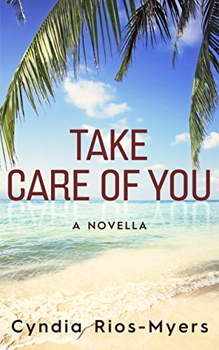 Book Cover: Take Care of You by Cyndia Rios-Myers