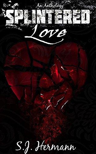 Book Cover: Splintered Love by S.J. Hermann